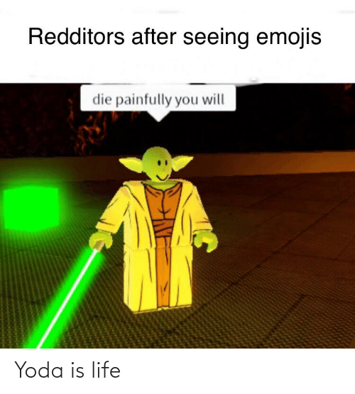 Is Life: Yoda is life