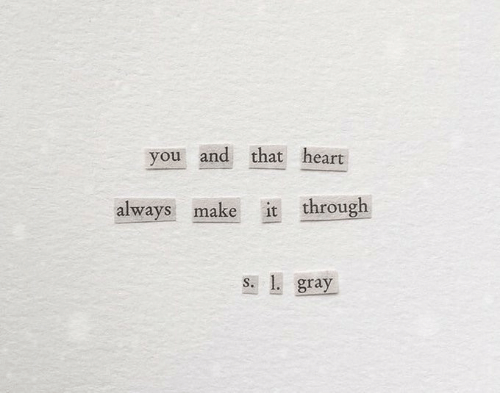 Always Make: you and that heart  it through  always make  s. 1. gray
