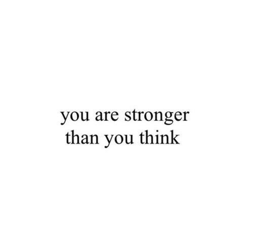 Think, You, and Stronger Than You: you are stronger  than you think