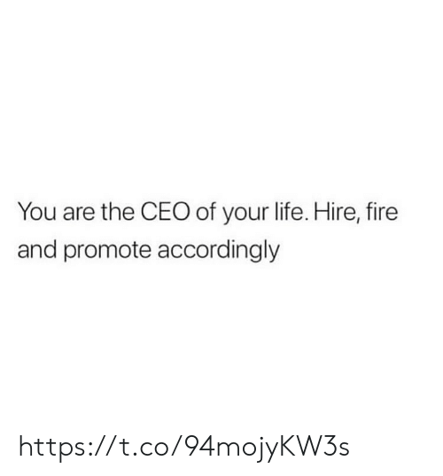 hire: You are the CEO of your life. Hire, fire  and promote accordingly https://t.co/94mojyKW3s