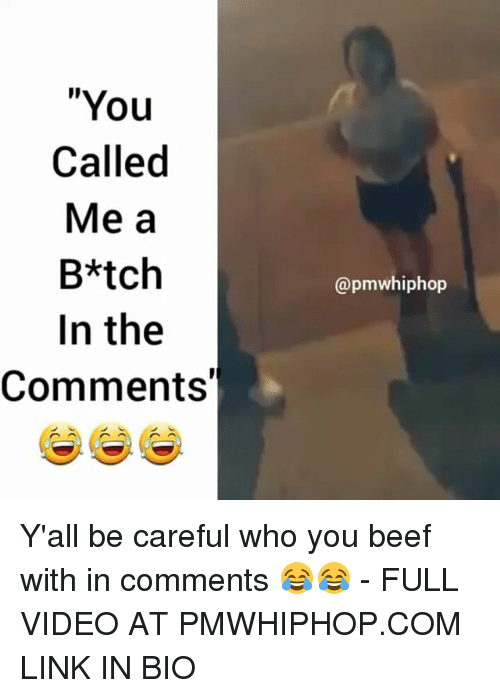 """Beef: """"You  Called  Me a  B*tch  In the  Comments'  @pm whiphop Y'all be careful who you beef with in comments 😂😂 - FULL VIDEO AT PMWHIPHOP.COM LINK IN BIO"""