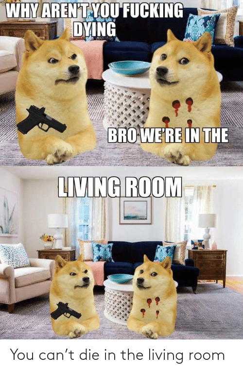 room: You can't die in the living room