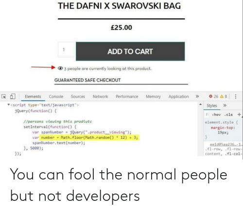 can: You can fool the normal people but not developers