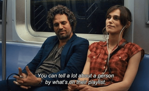 Can, You, and Person: You can tell a lot about a person  by what's on their playlist