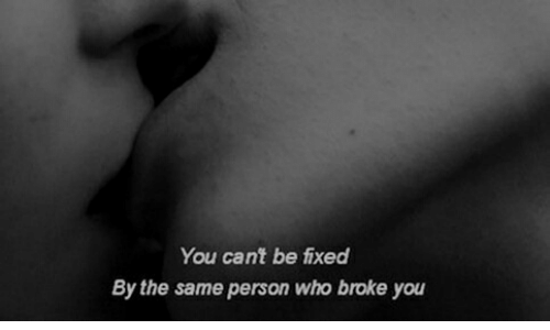 Who, You, and Person: You cant be fixed  By the same person who broke you