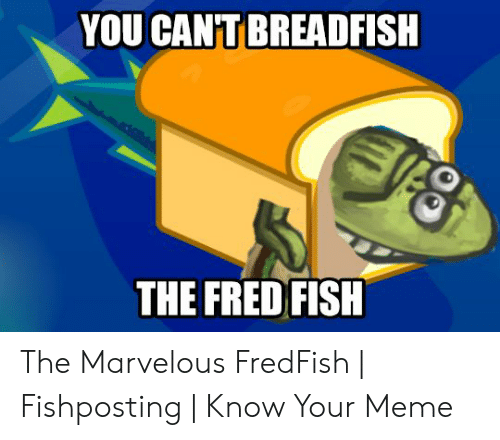 25 Best Memes About Fred Fish Fred Fish Memes