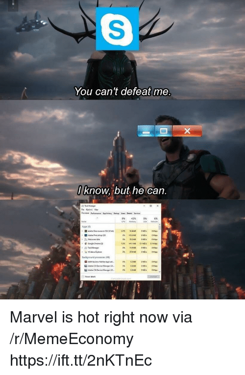 Marvel, Can, and Via: You can't defeat me  know, but he can.  Fe Ostions View  9%  42%  0%  6%  24M bs  ackgnound processes (49)  o C33 Service Man 32 Marvel is hot right now via /r/MemeEconomy https://ift.tt/2nKTnEc