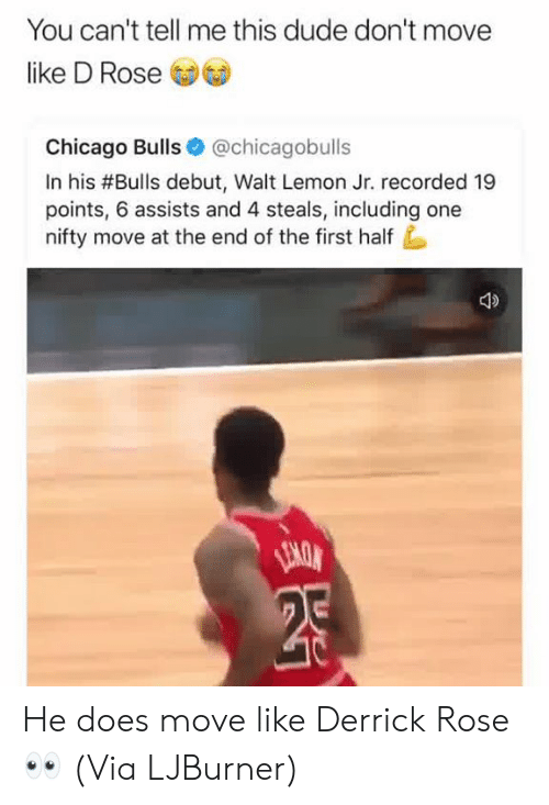 Chicago, Chicago Bulls, and Derrick Rose: You can't tell me this dude don't move  like D Rose  Chicago Bulls @chicagobulls  In his #Bulls debut, Walt Lemon Jr. recorded 19  points, 6 assists and 4 steals, including one  nifty move at the end of the first half He does move like Derrick Rose 👀  (Via LJBurner)