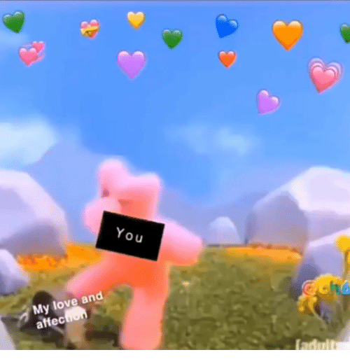 Love, You, and Affection: You  @ch  My love and  affection