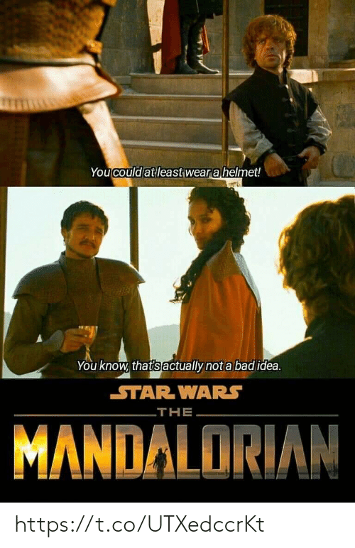 idea: You could at least wear a helmet!  You know, that's actually not a bad idea.  STAR WARS  THE  MANDALORIAN https://t.co/UTXedccrKt