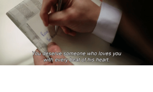 Heart, Who, and You: You deserve someone who loves vou  with every beat of his heart