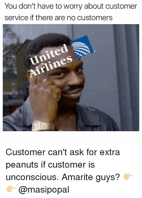 Funny, Peanuts, and Ask: You don't have to worry about customer  service if there are no customers  asp  pa/ Customer can't ask for extra peanuts if customer is unconscious. Amarite guys? 👉🏼👉🏼 @masipopal