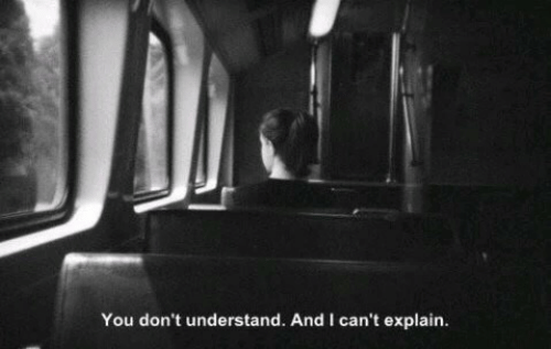 You, Explain, and  I Cant: You don't understand. And I can't explain