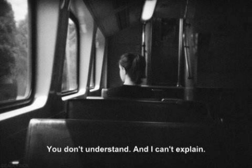 Cant Explain: You don't understand. And I can't explain.