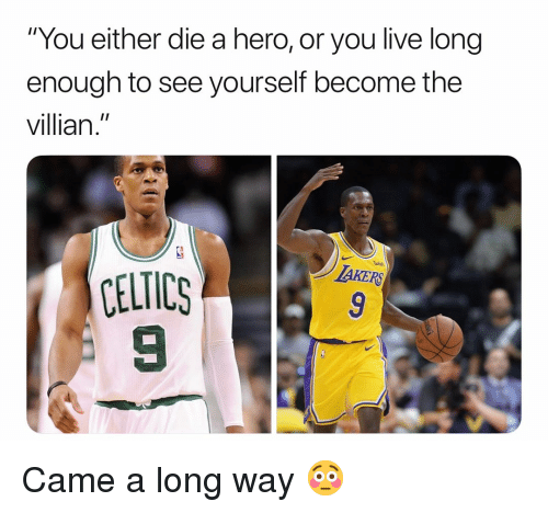 """Basketball, Nba, and Sports: You either die a hero, or you live long  enough to see yourself become the  villian.""""  CELTICS  9 Came a long way 😳"""