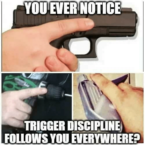 Triggere: YOU EVER NOTICE  TRIGGER DISCIPLINE  FOLLOWS YOU FVERYWHERE