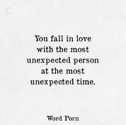 Fall, Love, and Porn: You fall in love  with the most  unexpected person  at the most  unexpected time.  Word Porn