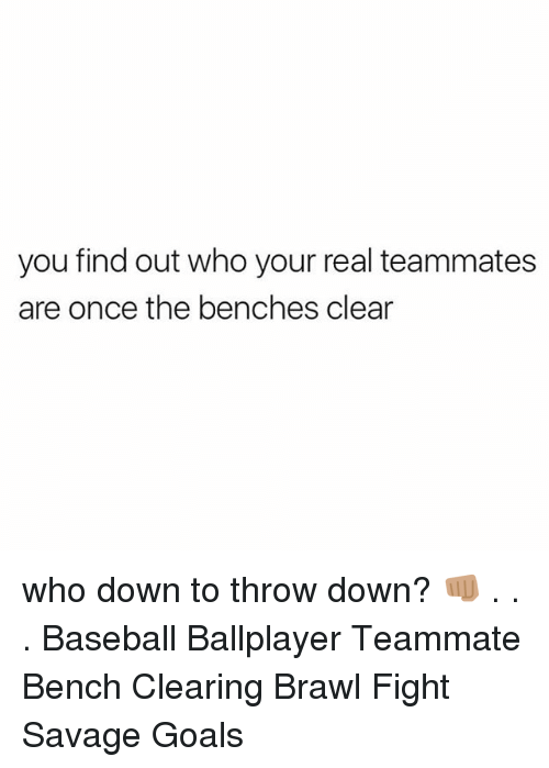 Throw Down: you find out who your real teammates  are once the benches clear who down to throw down? 👊🏽 . . . Baseball Ballplayer Teammate Bench Clearing Brawl Fight Savage Goals