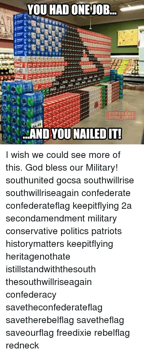Confederacy: YOU HADONEJOB...  VETERANS  COME ETRST  ANDYOU NAILED IT! I wish we could see more of this. God bless our Military! southunited gocsa southwillrise southwillriseagain confederate confederateflag keepitflying 2a secondamendment military conservative politics patriots historymatters keepitflying heritagenothate istillstandwiththesouth thesouthwillriseagain confederacy savetheconfederateflag savetherebelflag savetheflag saveourflag freedixie rebelflag redneck