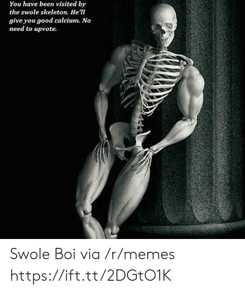 swole: You have been visited by  the swole skeleton. He'l  give you good calcium. No  need to upvote. Swole Boi via /r/memes https://ift.tt/2DGtO1K