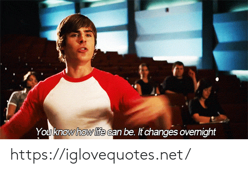 Can Be: You know how life can be. It changes ovemight https://iglovequotes.net/