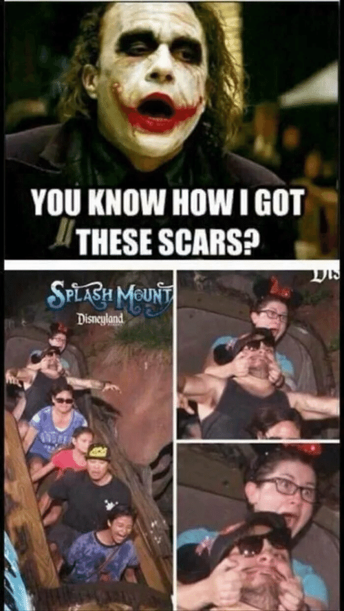 disneyland: YOU KNOW HOWI GOT  THESE SCARS?  SPLABH MOUNT  Disneyland