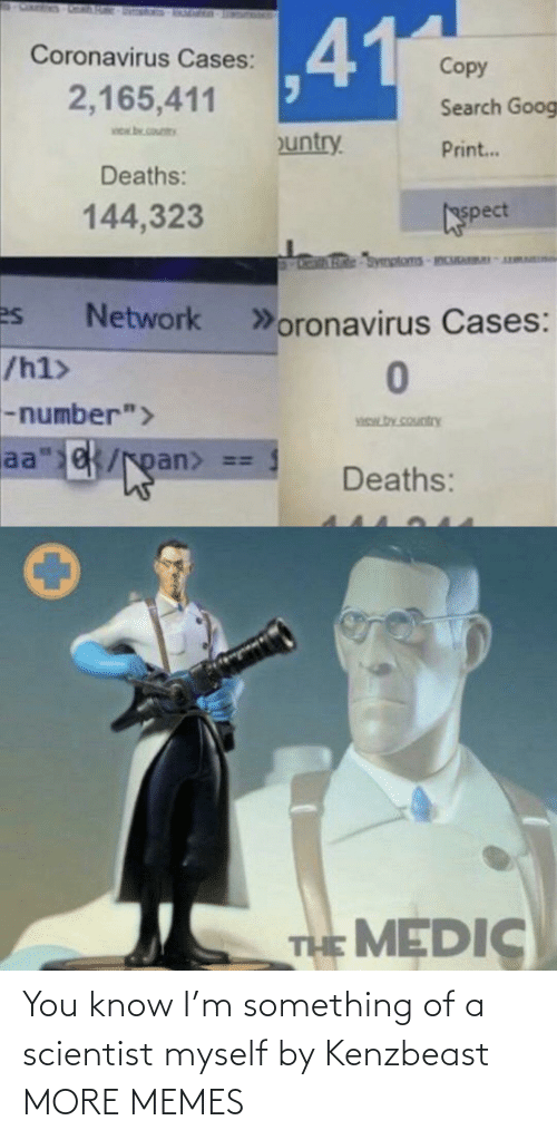 scientist: You know I'm something of a scientist myself by Kenzbeast MORE MEMES