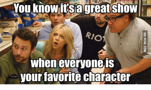 Favorite Character: You know itsagreat show  ASTIAKG  Kandy aes  RIO  AS TKAKE  Juniors  when everyone is  your favorite character  VIA 9GAG.COM