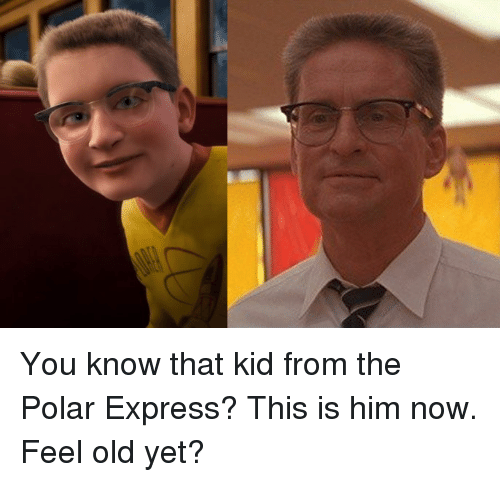 Feel Old Yet: You know that kid from the Polar Express? This is him now. Feel old yet?