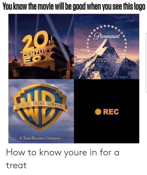 Good, How To, and Movie: You know the movie will be good when you see this logo  GParamount  ● REC  A TimeWarner Company How to know youre in for a treat
