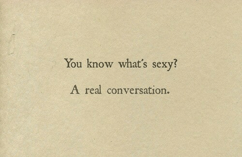 Know Whats: You know what's sexy?  A real conversation.