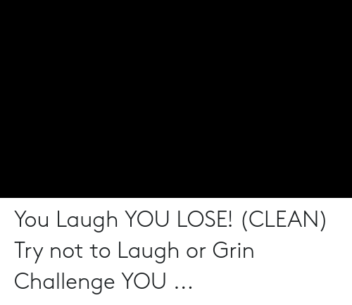 Or Grin: You Laugh YOU LOSE! (CLEAN) Try not to Laugh or Grin Challenge YOU ...