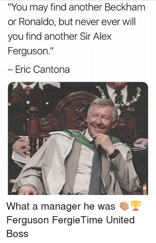 """Alex Ferguson: """"You may find another Beckham  or Ronaldo, but never ever will  you find another Sir Alex  Ferguson.""""  -Eric Cantona What a manager he was 👏🏽🏆 Ferguson FergieTime United Boss"""