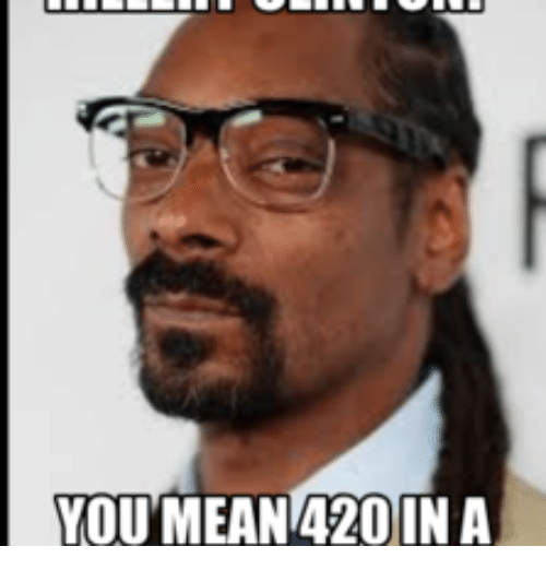420 Mean: YOU MEAN 420 IN A