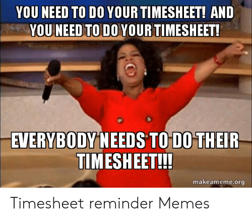 25+ Best Memes About Timesheets Due