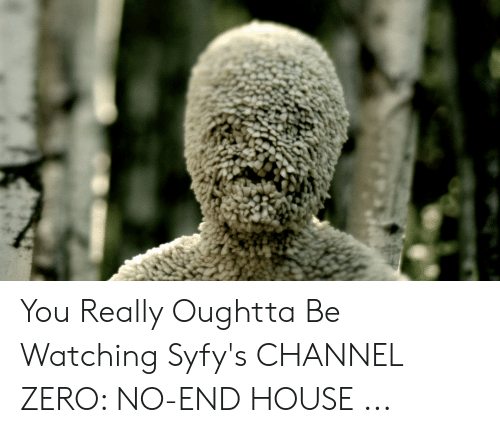 Channel Zero: You Really Oughtta Be Watching Syfy's CHANNEL ZERO: NO-END HOUSE ...