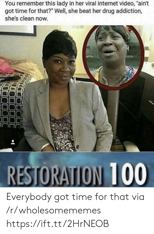 """Internet, Time, and Video: You remember this lady in her viral internet video, """"ain't  got time for that?"""" Well, she beat her drug addiction,  she's clean now. Everybody got time for that via /r/wholesomememes https://ift.tt/2HrNEOB"""