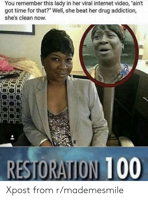 """Internet, Time, and Video: You remember this lady in her viral internet video, """"ain't  got time for that?"""" Well, she beat her drug addiction,  she's clean now. Xpost from r/mademesmile"""