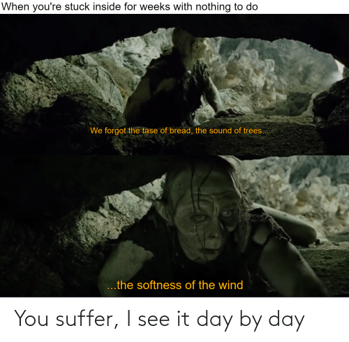 You Suffer: You suffer, I see it day by day