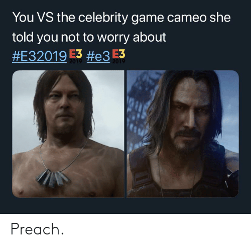 You VS the Celebrity Game Cameo She Told You Not to Worry
