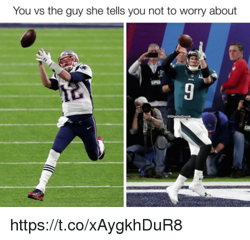 the guy she tells you not to worry about: You vs the guy she tells you not to worry about  @GhettoGronk https://t.co/xAygkhDuR8