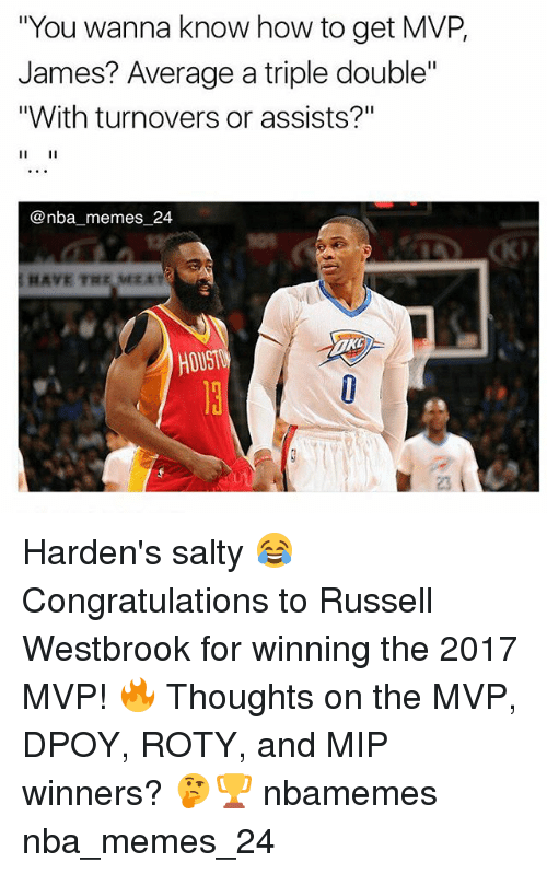 """Dpoy: """"You wanna know how to get MVP,  James? Average a triple double'""""  """"With turnovers or assists?""""  @nba memes 24  HOUST Harden's salty 😂 Congratulations to Russell Westbrook for winning the 2017 MVP! 🔥 Thoughts on the MVP, DPOY, ROTY, and MIP winners? 🤔🏆 nbamemes nba_memes_24"""