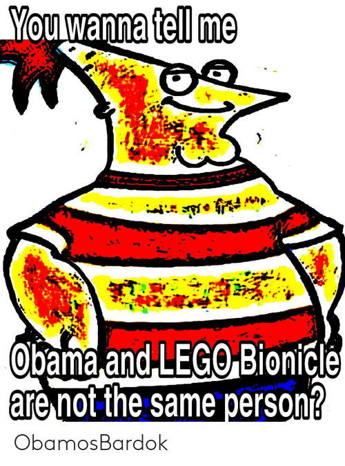Lego, Obama, and Bionicle: You wanna tell me  Obama and LEGO Bionicle  are not the same person? ObamosBardok