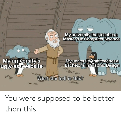 Better Than: You were supposed to be better than this!