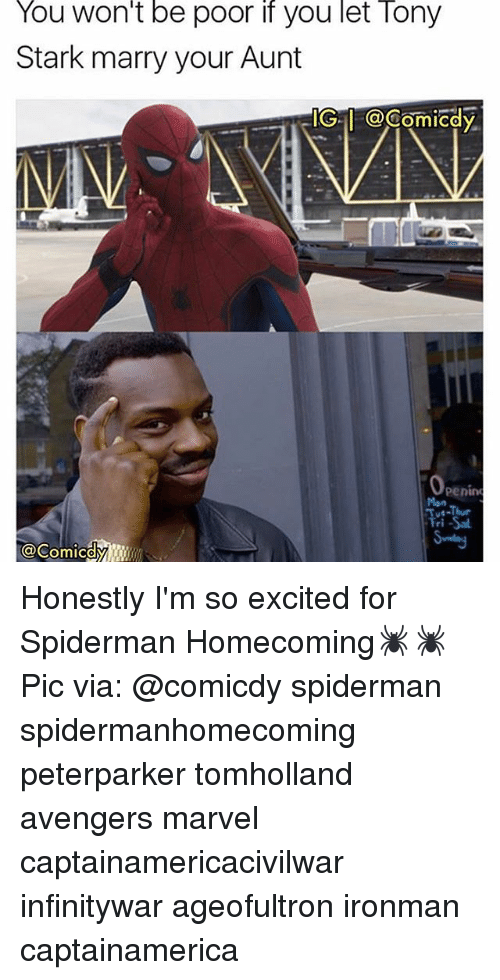 So Excite: You Won't be poor if you let lony  Stark marry your Aunt  IGI COComiCdy  Penin Honestly I'm so excited for Spiderman Homecoming🕷🕷 Pic via: @comicdy spiderman spidermanhomecoming peterparker tomholland avengers marvel captainamericacivilwar infinitywar ageofultron ironman captainamerica