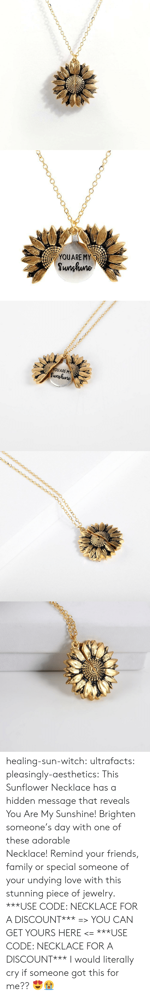 Family, Friends, and Love: YOUARE MY  Sunhuno   YOUARE MY  Sunghune healing-sun-witch: ultrafacts:   pleasingly-aesthetics:  This Sunflower Necklace has a hidden message that reveals You Are My Sunshine! Brighten someone's day with one of these adorable Necklace! Remind your friends, family or special someone of your undying love with this stunning piece of jewelry. ***USE CODE: NECKLACE FOR A DISCOUNT*** => YOU CAN GET YOURS HERE <=    ***USE CODE: NECKLACE FOR A DISCOUNT***     I would literally cry if someone got this for me?? 😍😭