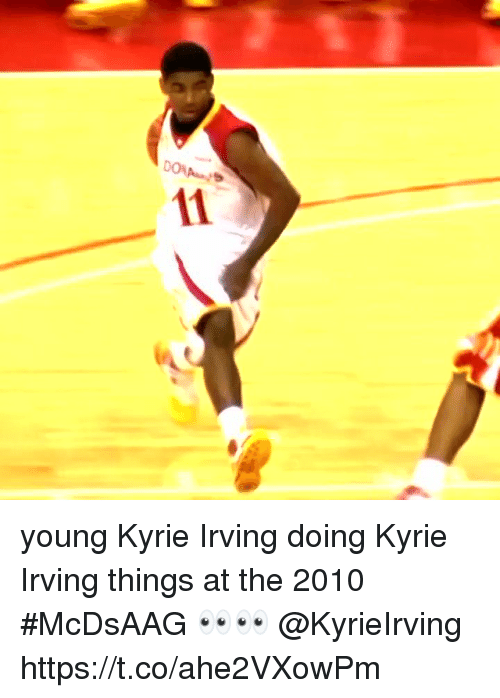 Kyrie Irving, Memes, and 🤖: young Kyrie Irving doing Kyrie Irving things at the 2010 #McDsAAG 👀👀 @KyrieIrving https://t.co/ahe2VXowPm