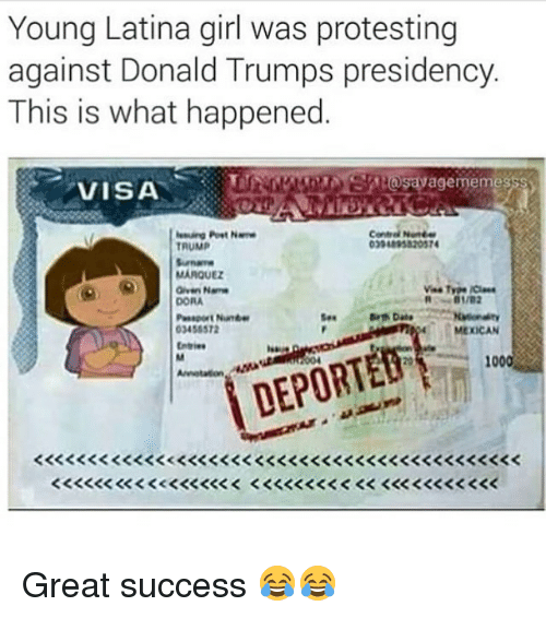 Marquez: Young Latina girl was protesting  against Donald Trumps presidency  This is what happened  VISAAiese  agememesss  304895820574  TRUMP  MARQUEZ  DORA  3458572  Ses  MEXICAN  ICAN  10 Great success 😂😂