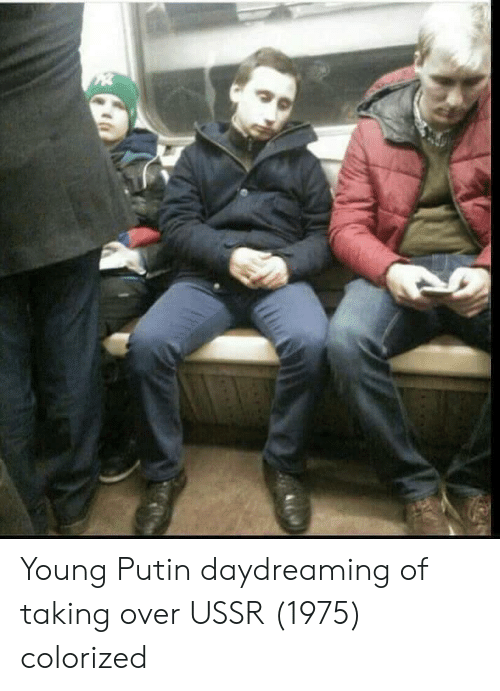 Putin, Ussr, and  Daydreaming: Young Putin daydreaming of taking over USSR (1975) colorized