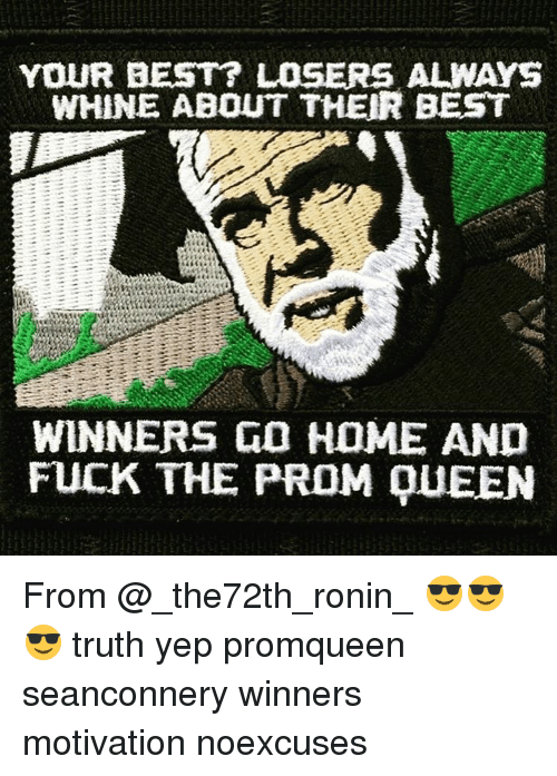 winners go home and fuck the prom queen